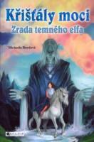 Křišťály moci: Zrada temného elfa