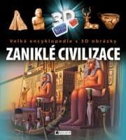 Velká encyklopedie s 3D obrázky - Zaniklé civilizace