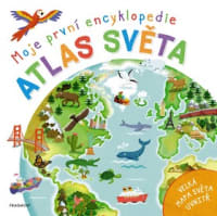 Moje první encyklopedie Atlas světa