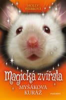 Magická zvířata 7 - Myšákova kuráž