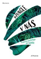 Džungle v nás - Praktická psychologie pro každého
