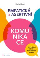 Empatická a asertivní komunikace - Jak zvládat obtížné komunikační situace