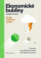 Ekonomické bubliny - Průvodce hospodářskými krizemi od tulipánů po koronu - druhé rozšířen