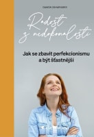 Radost z nedokonalosti - Jak se zbavit perfekcionismu a být šťastnější