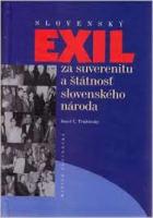 Slovenský exil za suverenitu a štátnosť slovenského národa
