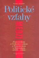Politické vzťahy medzi Franc. a Československom a Franc. a Slov.1939-1948