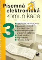 Písemná a elektronická komunikace 3 pro SŠ a veřejnost