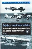 Bojujte s nepřítelem zblízka: Britské válečné námořnictvo za druhé světové války II.