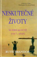 Neskutečné životy - Surrealisté 1917-1945
