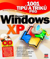 1001 tipů a triků pro Microsoft Windows XP + CD