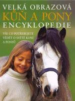 Kůň a pony Velká obrazová encyklopedie