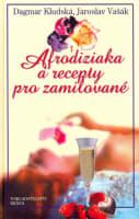 Afrodiziaka a recepty pro zamilované
