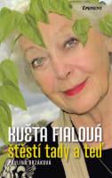 Květa Fialová: Štěstí tady a teď