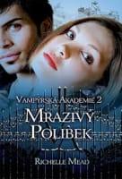 Vampýrská akademie 2 Mrazivý polibek