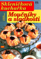 Skleničková kuchařka: Moučníky a sladkosti