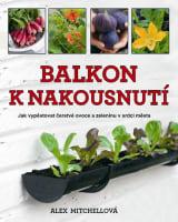 Balkon k nakousnutí - Jak vypěstovat čerstvé ovoce a zeleninu v srdci města…