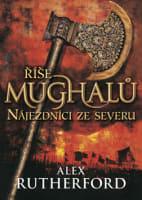 Říše Mughalů - Nájezdníci ze severu