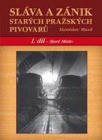 Sláva a zánik starých pražských pivovarů 1. díl – Staré Město