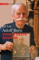 Adolf Born - Veselá cesta životem Adolf Born