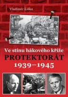 Ve stínu hákového kříže - Protektorát 1939–1945