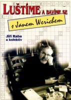 Luštíme a bavíme se s Janem Werichem
