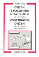 Cvičení z pozemního stavitelství pro 1. a 2. ročník Konstrukční cvičení