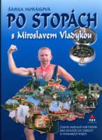 Po stopách s Miroslavem Vladykou