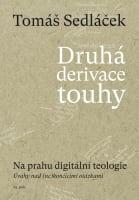 Druhá derivace touhy 2: Na prahu digitální teologie