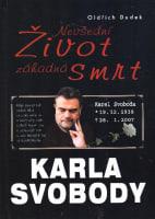 Nevšední život záhadná smrt Karla Svobody - Oldřich Dudek