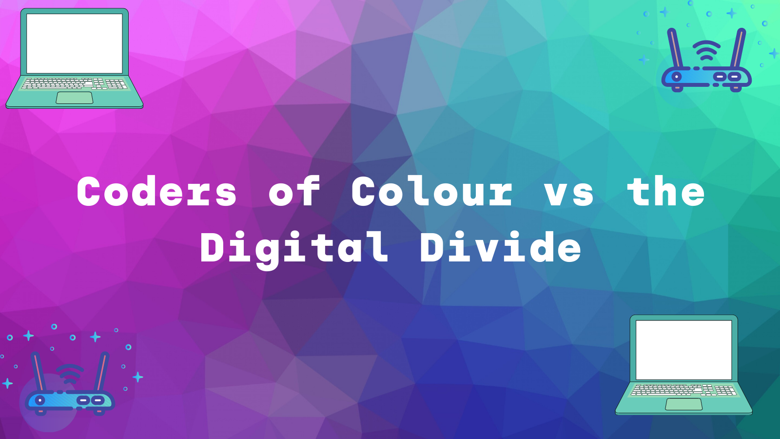 Coders of Colour vs the Digital Divide