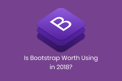 Is Bootstrap Worth Using in 2018?