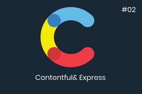 Contentful Express Tutorial #02