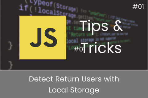 Detect Return Users with Local Storage