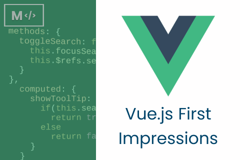 Vue JS First Impressions