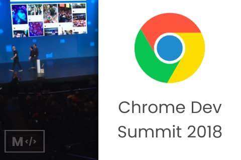 Chrome Dev Summit 2018 Highlights