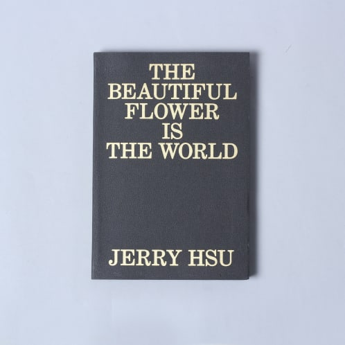 Jerry Hsu The Beautiful Flower Is The World Book