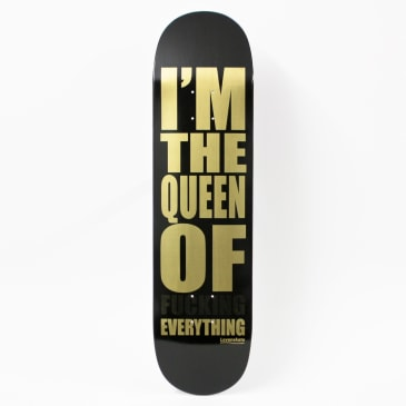 """Lovenskate I'm the Queen of Fucking Everything Lucy Adams Pro Skateboard Deck - 8"""""""