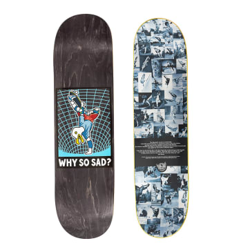 Real Actions Realized Why So Sad Skateboard Deck - 8.06""