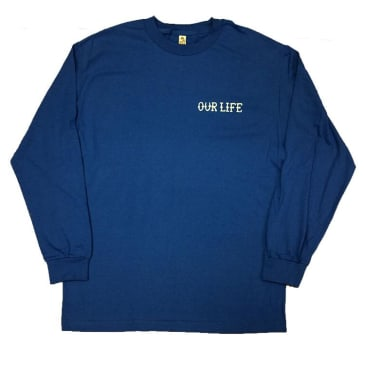 Our Life Fired Long Sleeve T-Shirt - Blue