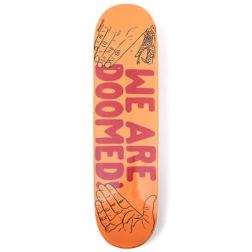 Doom Sayers Skateboards we are doomed Deck 8.25