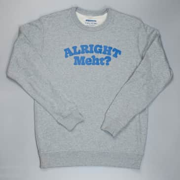 Minerva - Alright Meht? Heavyweight premium crewneck
