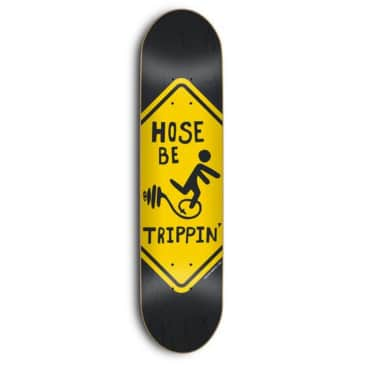"""HOSE BE TRIPPIN' 8.5"""""""