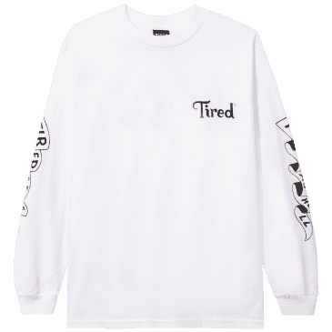 Tired Tired As Hell Long Sleeve T-Shirt - White
