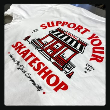 Change - Support Your Local Skateshop Tee