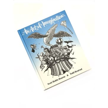 An Act of Imagination Hardcover Book by Scott Hobbs Bourne & Todd Bratrud