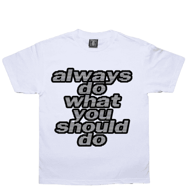 always do what you should do adwysd big print t-shirt - White
