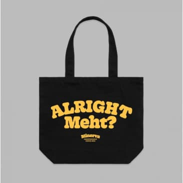 Minerva - Alright Meht? Shoulder Tote Bag (Pre-Order)