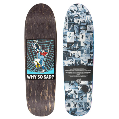 Real Actions Realized Why So Sad Skateboard Deck - 8.76""