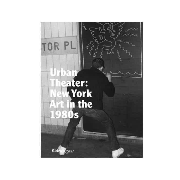 Rizzoli - Urban Theater: New York Art in the 1980s   Book by Rizzoli 1