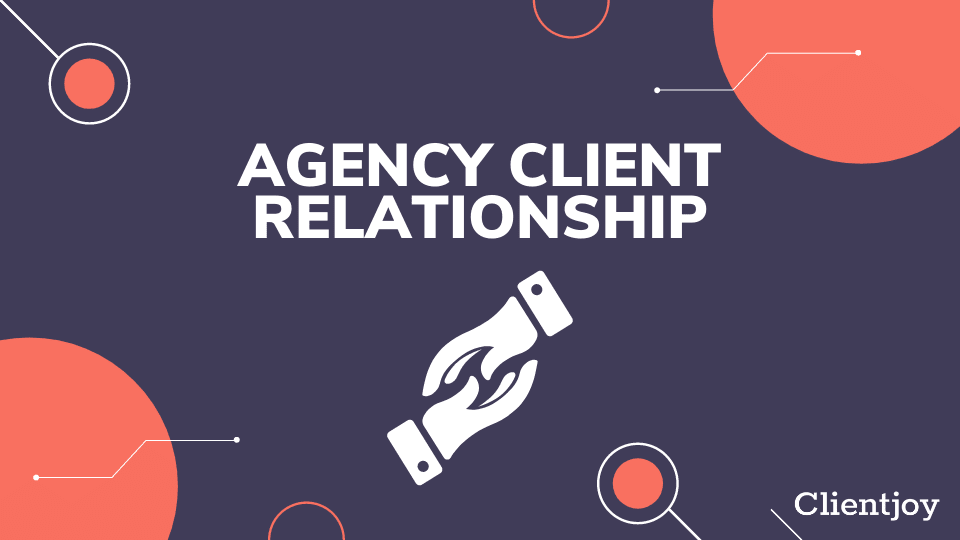 Agency Client Relationship